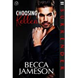 Choosing Kellen (Surrender Book 4)