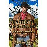Rafferty: Cowboy Trail Boss: Christian Historical Western Romance (The Kavanagh Brothers Book 9)