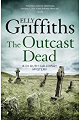The Outcast Dead: The Dr Ruth Galloway Mysteries 6 Kindle Edition