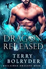 Dragon Released: Hybrid Dragons (Reclaimed Dragons Book 1) Kindle Edition