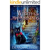 A Witch For Mr. Christmas (Witches of Christmas Grove Book 2)