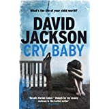 Cry Baby: What's the life of your child worth? (The Detective Callum Doyle Series)