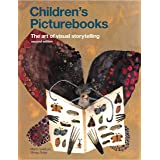 Children's Picturebooks Second Edition: The Art of Visual Storytelling