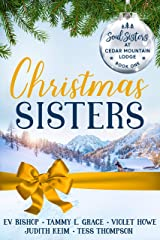 Christmas Sisters (Soul Sisters at Cedar Mountain Lodge Book 1) Kindle Edition