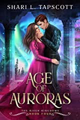 Age of Auroras (The Riven Kingdoms Book 4) Kindle Edition