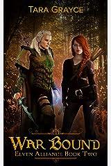 War Bound (Elven Alliance Book 2) Kindle Edition