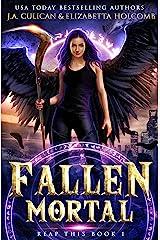 Fallen Mortal (Reap This Book 1) Kindle Edition