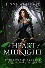 A Heart of Midnight (Otherworld Academy Book 5) Kindle Edition