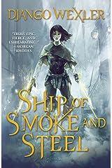 Ship of Smoke and Steel: The Wells of Sorcery, Book One (The Wells of Sorcery Trilogy 1) Kindle Edition