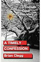 A Timely Confession: A Stephen Capel Mystery (Stephen Capel Murder Mysteries Book 2) Kindle Edition