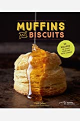 Muffins & Biscuits: 50 Recipes to Start Your Day with a Smile Kindle Edition