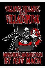 Villains, Villainy & Villainpunk: Monstrous Microfictions Kindle Edition