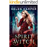 Spirit Witch (The Lazy Girl's Guide To Magic Book 3)