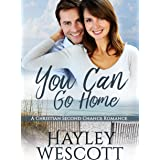 You Can Go Home: A Christian Second Chance Romance