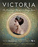 Victoria: The Heart and Mind of a Young Queen: Official Companion to the Masterpiece Presentation on PBS (English Edition)