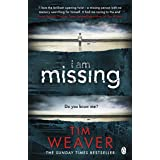 I Am Missing: The heart-stopping thriller from the Sunday Times bestselling author of No One Home (David Raker Missing Person