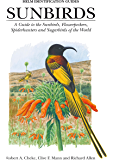 Sunbirds: A Guide to the Sunbirds, Flowerpeckers, Spiderhunters and Sugarbirds of the World (Helm Identification Guides) (English Edition)