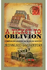 A Ticket to Oblivion (Railway Detective series) Kindle Edition