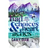Bad Choices and Heartaches: A New Adult Sports Romance (Alpen Springs Book 2)