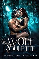 Wolf Roulette: Supernatural Battle (Werewolf Dens Book 3) Kindle Edition