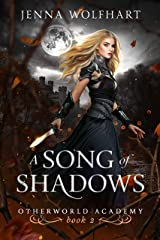 A Song of Shadows (Otherworld Academy Book 2) Kindle Edition