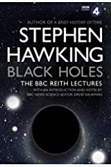Black Holes: The Reith Lectures Kindle Edition