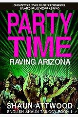 Party Time: Raving Arizona (English Shaun Trilogy Book 1) Kindle Edition