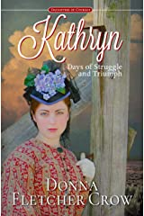 Kathryn: Days of Struggle and Triumph (Daughters of Courage Book 1) Kindle Edition