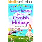 A Summer Wedding For The Cornish Midwife: The perfect uplifting summer read for 2021 (The Cornish Midwife Series Book 2)
