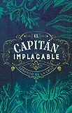 El capitán implacable (Spanish Edition)