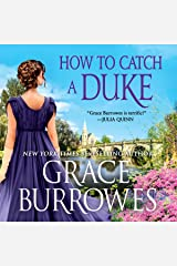 How to Catch a Duke: Library Edition (The Rogues to Riches) CD