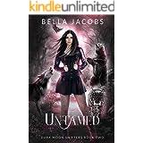 Untamed: A Dark Shifter Urban Fantasy Romance (Dark Moon Shifters Book 2)