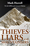 Thieves, Liars and Mountaineers: On the 8,000m peak circus in Pakistan (Footsteps on the Mountain Diaries) (English Edition)
