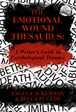 The Emotional Wound Thesaurus: A Writer's Guide to Psycholog…