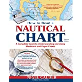 How to Read a Nautical Chart, 2nd Edition (Includes ALL of Chart #1): A Complete Guide to Using and Understanding Electronic