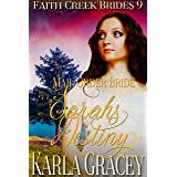 Mail Order Bride - Sarah's Destiny: Clean and Wholesome Historical Western Cowboy Inspirational Romance (Faith Creek Brides B
