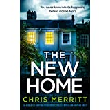 The New Home: An absolutely gripping psychological thriller with a jaw-dropping twist