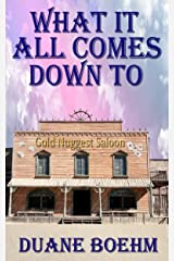 What It All Comes Down To Kindle Edition