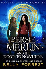 Harley Merlin 19: Persie Merlin and the Door to Nowhere Kindle Edition