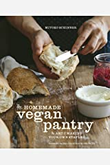 The Homemade Vegan Pantry: The Art of Making Your Own Staples [A Cookbook] Kindle Edition
