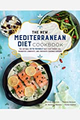 The New Mediterranean Diet Cookbook: The Optimal Keto-Friendly Diet that Burns Fat, Promotes Longevity, and Prevents Chronic Disease Paperback