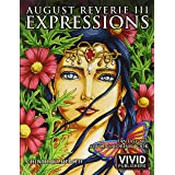August Reverie 3: Expressions - Fantasy Art Adult Coloring Book