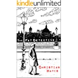 The Fat Detective: a fresh, funny and addictive amateur sleuth series (The Eugene Blake Series Book 1)