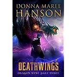 Deathwings: Dragon Wine Part Three