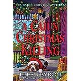 A Cajun Christmas Killing: A Cajun Country Mystery: 3