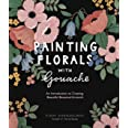Painting Florals with Gouache: An Introduction to Creating Beautiful Botanical Artwork