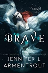 Brave (A Wicked Trilogy Book 3) Kindle Edition