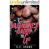 Valentine's Daddy To Go: A Holiday Bad Boy Romance
