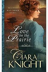 Love on the Prairie (McKinnie Mail Order Brides Book 1) Kindle Edition