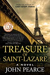 Treasure of Saint-Lazare: A Novel of Paris: A priceless Renaissance painting and a king's ransom in gold disappeared in 1945, and a fortune hunter is chasing ... again? (The Eddie Grant Series Book 1) Kindle Edition